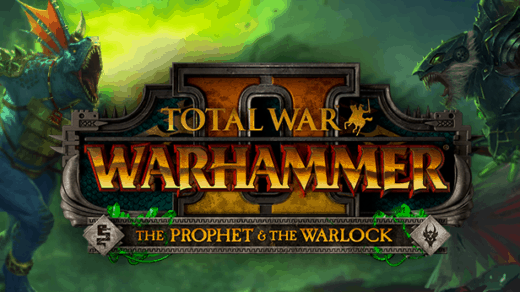 Total War: WARHAMMER II – The Prophet & the Warlock